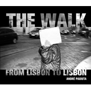 The Walk. From Lisbon to Lisbon - André Paxiuta